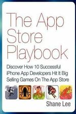 The App Store Playbook: Discover How 10 Successful IPhone App Developers Hit...