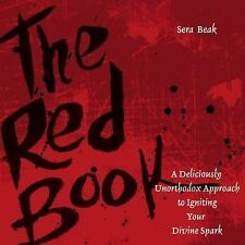 The Red Book : A Deliciously Unorthodox Approach to Igniting Your Divine Spar...