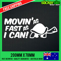 MOVIN AS FAST AS I CAN Sticker Decal - FUNNY JDM DRIFT CAR Sticker Slow As F*ck