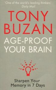 Age-Proof Your Brain - Sharpen Your Memory in 7 Days - Tony Buzan Book