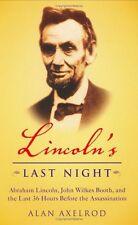 Lincolns Last Night: Abraham Lincoln, John Wilkes