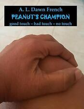 Peanut's Champion : Story and Skit by A. L. French (2017, Paperback, Large Type)