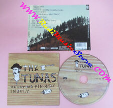 CD THE TUNAS We Cult Our Fingers In July 2008 Italy TA013 no lp mc dvd (CS53)