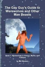 The Gay Guy's Guide to Werewolves and Other Man Beasts : Book 1 by Mel...