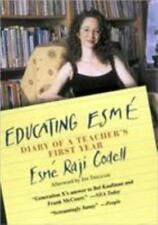 Educating Esmé: Diary of a Teacher's First Year by Esme Raji Codell