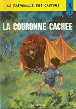 LA PATROUILLE DES CASTORS T.13 : LA COURONNE CACHEE - REED. - MITACQ