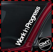 Work In Progress Car/Van Windscreen Decal Sticker JDM Euro DUB- 17 Colours 550mm