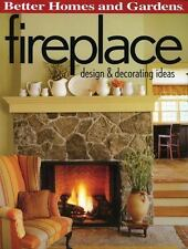 Better Homes and Gardens Fireplace: Design and Decorating Ideas-ExLibrary