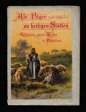 Als Pilger an heiligen Stätten - Erlebnisse zweier Kinder in Palästina - um 1900