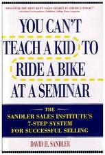 You Can't Teach a Kid to Ride a Bike at a Seminar : The Sandler Sales...