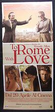 LOCANDINA CINEMA - TO ROME WITH LOVE - W. ALLEN, R. BENIGNI, P. CRUZ - 2012