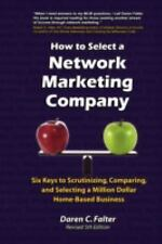 How to Select a Network Marketing Company: Six Keys to Scrutinizing, Comparing,