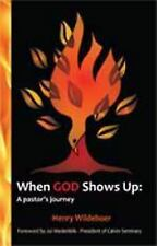 When God Shows Up: A pastor's journey by Henry Wildeboer (2013) Paperback