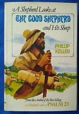 A Shepherd Looks at the Good Shepherd and His Sheep, Phillip W. Keller Christian