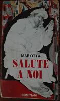 Salute a noi - Giuseppe Marotta, Bompiani,1955 - A