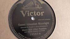 Vivian Holt - 78rpm single 10-inch – Victor #18597 Sweet Hawaiian Moonlight