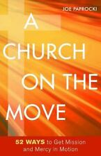A Church on the Move: 52 Ways to Get Mission and Mercy in Motion (Paperback or S