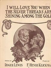 I Will Love You When The Silver Threads Are Shining Sheet Music Piano Voice 1911