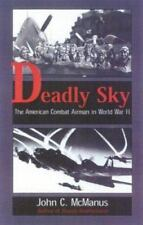 Deadly Sky: The American Combat Airman in World War II-ExLibrary