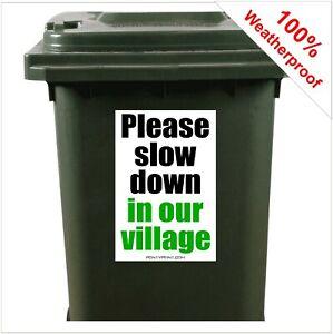 Please slow down in our village safety wheelie bin sticker sign 9425 30x20cm