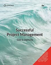 Successful Project Management ,6ED. by Jack Gido and James P. Clements