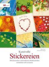 Kunstvolle Stickereien * Mit Sticktechniken schmücken und verzieren * OZ Verlag