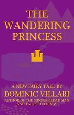 The Wandering Princess - A New Fairy Tale Paperback Signed Edition