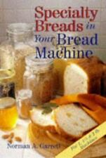SPECIALTY BREADS IN YOUR BREAD MACHINE RETAIL $ 7.95