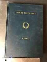Henry Clay Payne Book A Life Signed Hardcover First Edition 1907 Vtg