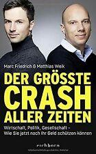 Der größte Crash aller Zeiten: Wirtschaft, Politik,...   Buch   Zustand sehr gut