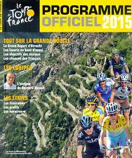 TOUR DE FRANCE 2015 PROGRAMME OFFICIEL  COUREURS EQUIPES / ETAPES BRAND NEW ©TBC