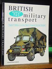 British Military Transport: Light Utilities, Lorries, Heavy Service Trucks WWII