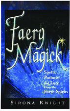 NEW Faery Magick by Sirona Knight
