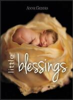 ANNE GEDDES LITTLE BLESSINGS - ANNE GEDDES (HARDCOVER) NEW