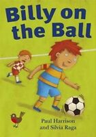 Billy on the Ball. Robins Level 1 by Harrison, Paul (Paperback book, 2014)