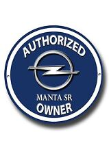 OPEL MANTA SR,AUTHORIZED OPEL MANTA SR OWNER ROUND ENAMELLED METAL SIGN.