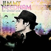Not Without Love by Jimmy Needham (CD) Christian Music Factory Sealed