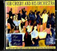 BOB CROSBY AND HIS ORCHESTRA far away music (CD NEW)