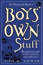 The Mammoth Book of Boys' Own Stuff by Jon E. Lewis : Illus. PB : New