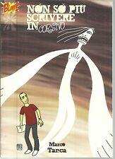 NON SO PIù SCRIVERE IN CORSIVO: di Marco Tanca. albo a fumetti