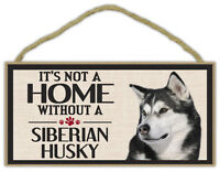 Wood Sign: It's Not A Home Without A SIBERIAN HUSKY | Dogs, Gifts, Decorations