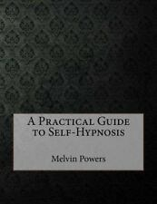 A Practical Guide to Self-Hypnosis by Melvin Powers (2015, Paperback)