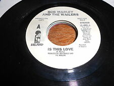 Bob Marley & Wailers ORIGINAL 70s DJ 45 Is This Love USA ISSUE STEREO