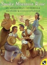 Smoky Mountain Rose: An Appalachian Cinderella: By Schroeder, Alan