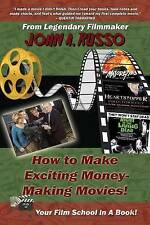 NEW How to Make Exciting Money-Making Movies: Your Film School In A Book!