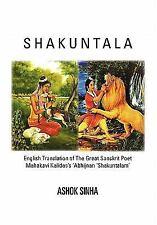Shakuntala: English Translation of the Great Sanskrit Poet Mahakavi Kalidas's 'A