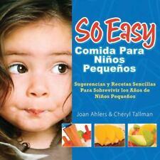 So Easy Comida Para Ninos Pequenos: Sugerencias y Recetas Sencillas-ExLibrary