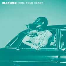 Bleached - Ride Your Heart [CD]