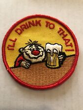 Vintage Patch I'll Drink To That NOS 70s Funny Beer Rat Hot Rod Muscle Car