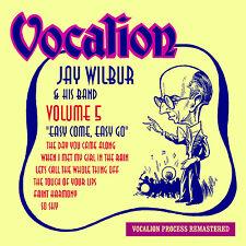 Jay Wilbur & His Band Volume 5 - Easy Come, Easy Go - CDEA6232
